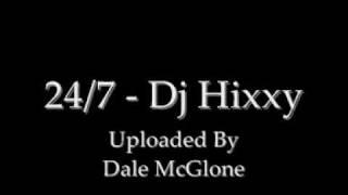 24/7 - DJ Hixxy!