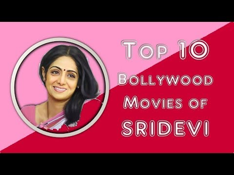 Top 10 Bollywood Movies of Sridevi | Top 10 Mania