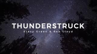 Stacy Green & Rob Lloyd - Thunderstruck
