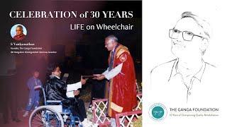 S.Vaidyanathan I Celebrating 30 Years of LIFE on Wheelchair