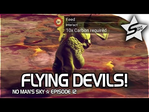 "No Man's Sky Gameplay Part 12 - ""FLYING DEVILS!"""