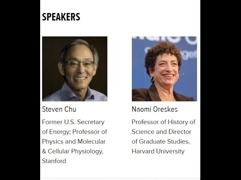A Discussion with Naomi Oreskes & Steven Chu (December 2016)