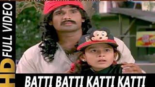 Batti Batti Katti Katti super hit song Hindi song