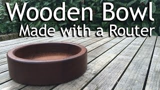 How to make a Rounded Wooden Bowl (Long Verison) - Using a Router