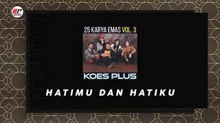 Koes Plus - Hatimu Dan Hatiku (Official Audio)