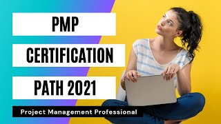 PMP CERTIFICATION GUIDE 2021 / Project Management Professional / PMI / How to get PMP Certification?