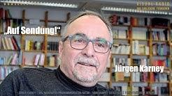 """Jürgen Karney: """"Auf Sendung!"""""""