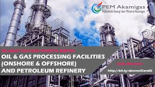 Oil and Gas Processing Facilities (Onshore & Offshore) and Petroleum Refinery