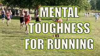 Mental Toughness for Cross Country, Track, or any Distance Race.