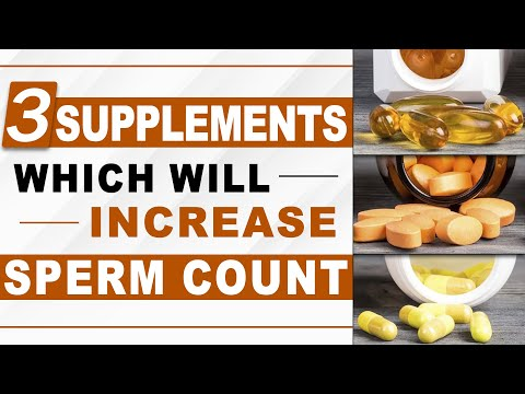 These 3 Supplements Will Increase Sperm Count