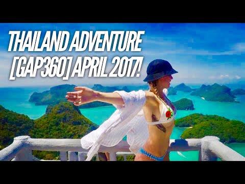 THAILAND ADVENTURE GAP360! APRIL 2017!