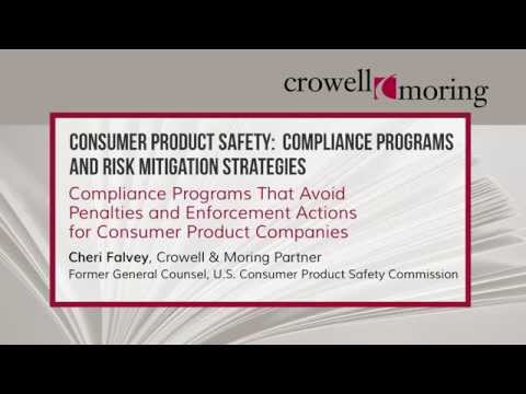 Consumer Product Safety Compliance & Risk Mitigation Pt. 2, with Cheri Falvey of Crowell & Moring