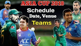 Asia Cup 2018 Schedule,Team, Venue Date, Matches/Qualifiers Round/