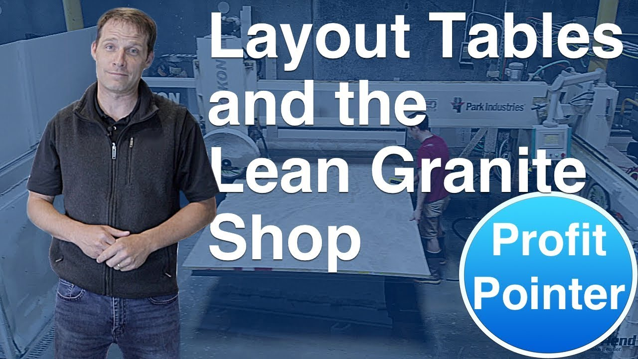 Layout Tables and Lean Granite Shops