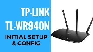 TP Link N450 TL-WR940N Initial Setup And Config
