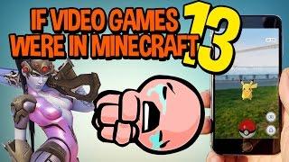 If Video Games Were In Minecraft 13