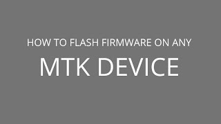 How to flash firmware on any mtk device
