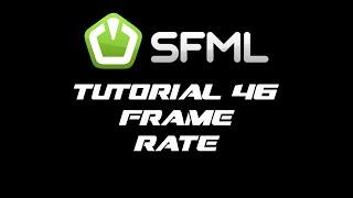 SFML 2.1 Tutorial 46 - Frame Rate