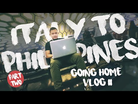 ITALY TO PHILIPPINES   TRAVEL VLOG 11 PART 2