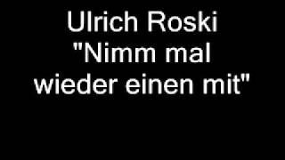 Ulrich Roski - Nimm mal wieder einen mit