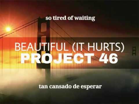 Project 46 - Beautiful (It Hurts) | Sub Español + Lyrics