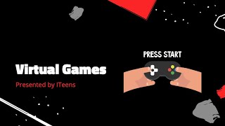 Virtual Games | ITeens