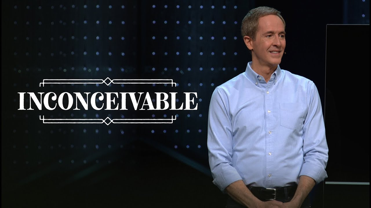 Inconceivable // Andy Stanley