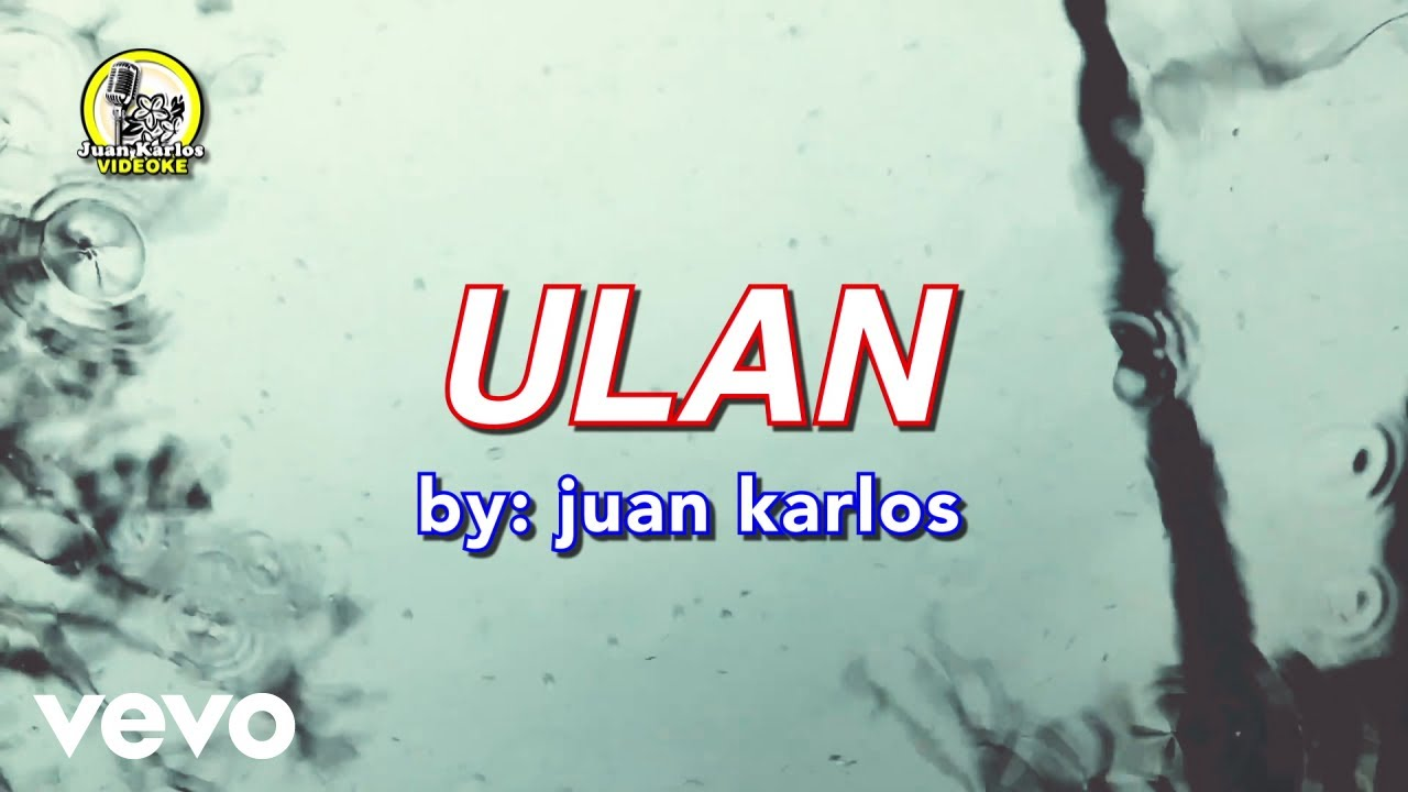 Download juan karlos - Ulan (Lyric Video)