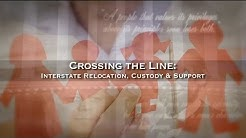 Crossing the Line: Interstate Relocation, Custody & Support
