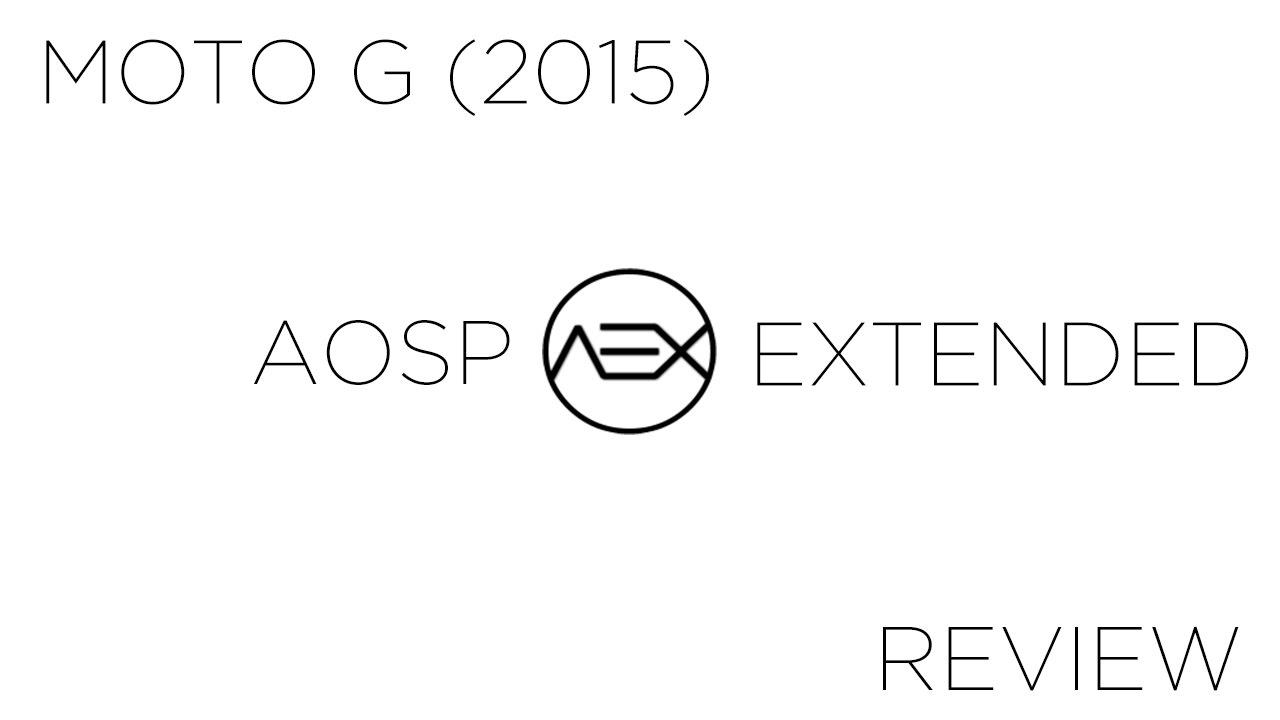 AOSP Extended Official Nougat for MotoG3(Osprey) Review