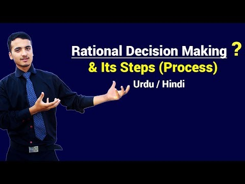 Rational Decision Making & Its Steps (Process) || Urdu / Hindi