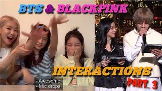BTS (방탄소년단) Interactions with BLACKPINK (블랙핑크) Part. 3