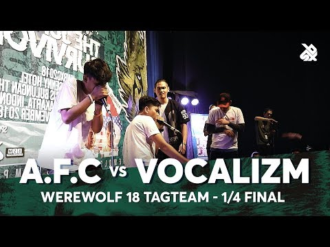A.F.C vs VOCALIZM | Werewolf Tag Team Beatbox Championship 2018 | 1/4 Final