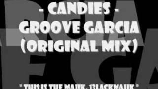 Candies - Groove Garcia Original Mix