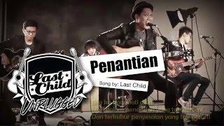 Lirik Lagu Last Child acoustic - Penantian