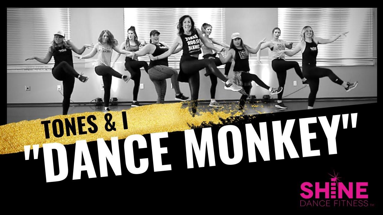 Dance Monkey. Tones and I.  SHiNE DANCE FITNESS™