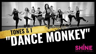 Dance Monkey. Tones And I.  Shine Dance Fitness™