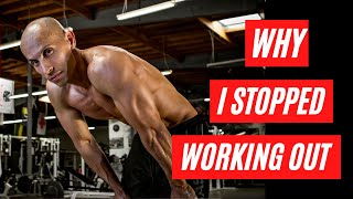 LIfe Update: Why I stopped working out!