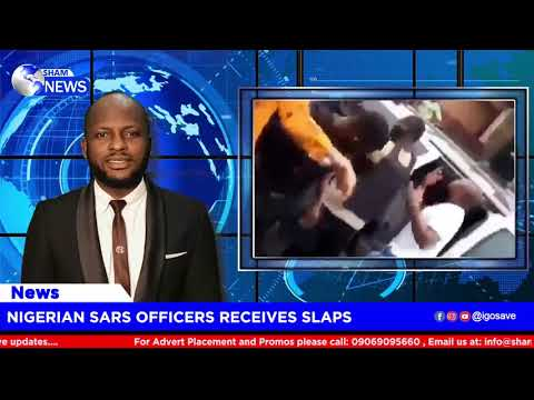 NIGERIAN SARS OFFICERS RECEIVES SLAPS
