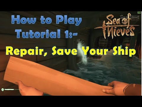 How to Play Sea of Thieves Tutorial 1:- Repair, Save Ship from Sink