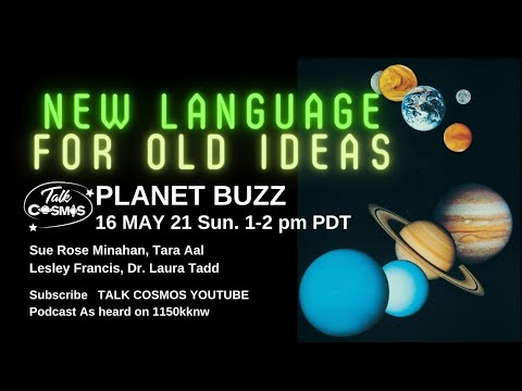 TALK COSMOS 16 May 21: Planet Buzz - New Language for Old Ideas