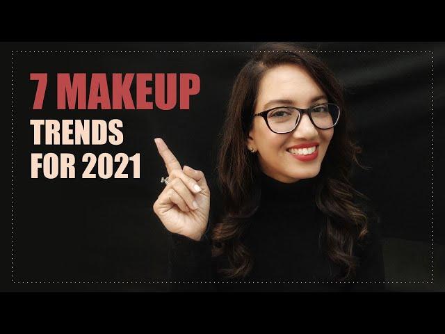 7 Trends For Makeup 2021 | Nupur Gupta Academy
