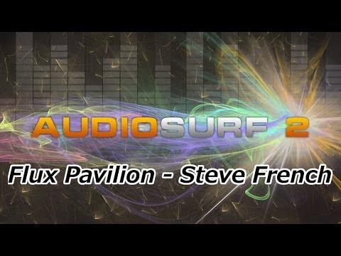 Audiosurf 2 | Flux Pavilion feat. Steve Aoki - Steve French