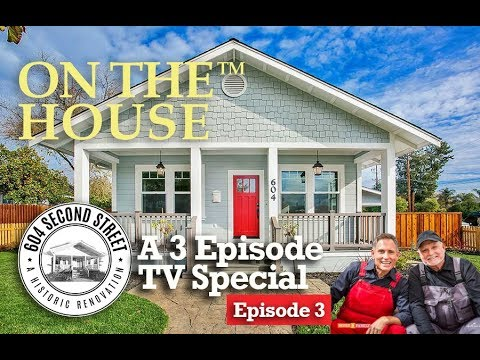 On The House: 604 Second Street Episode 3