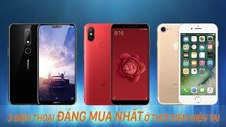 Top 3 điện thoại đáng mua nhất Tháng 5/2018