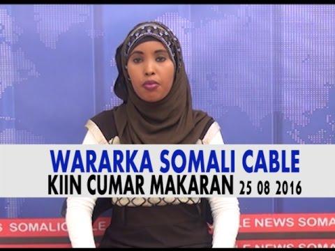 WARARKA SOMALI CABLE IYO KIIN CUMAR MAKARAAN 25 08 2016