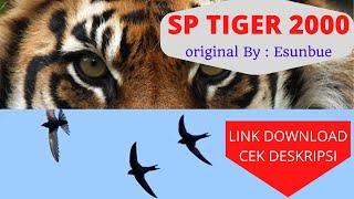 Sp TIGER 2000 original By : Esunbue , Link DOWNLOAD cek deskripsi y Boss ku.