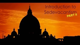 Intro to Sedevacantism, Part II: Vatican II's Teaching on False Religions as Means of Salvation