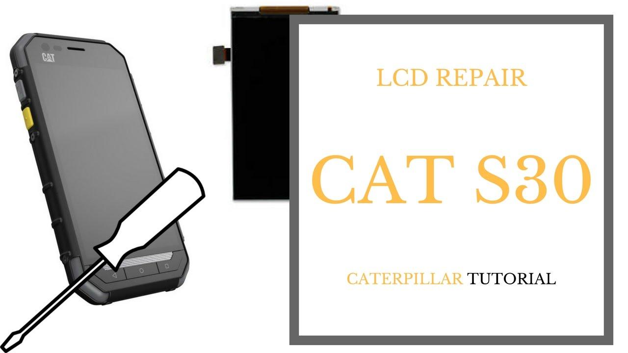 Cat S30 Caterpillar Lcd Replacement Repair Tutorial Crocfix