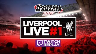 LIVERPOOL LIVE #01 - Football Manager 2017